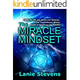 The Miracle Mindset: Law of Attraction for Love, Commitment, Money, Health & Happiness: Practical Law of Attraction Guide (FO