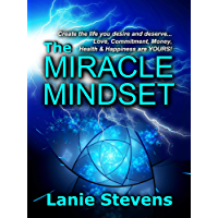The Miracle Mindset:  Law of Attraction for Love, Commitment, Money, Health & Happiness: Practical Law of Attraction Guide (FOR WOMEN ONLY Book 6) (English Edition)