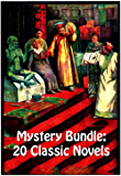 MYSTERY BUNDLE: 20 CLASSIC NOVELS: The Poisoned Pen, The Silent Bullet, The Dream Doctor, Guy Garrick, The Exploits Of Elaine, The Gold Of The Gods, And Many More…