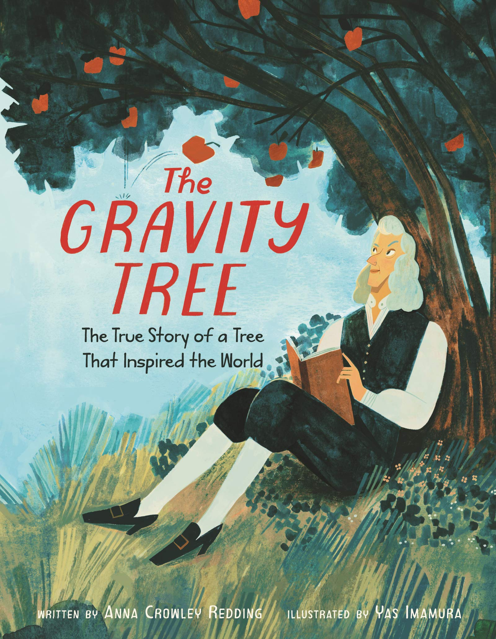 Amazon.com: The Gravity Tree: The True Story of a Tree That Inspired the  World (9780062967367): Redding, Anna Crowley, Imamura, Yas: Books