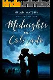 Midnights in Colorado (Colorado Crazy Book 3)