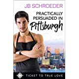 Practically Persuaded in Pittsburgh: A True Springs Steamy Contemporary Romance