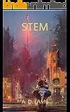 Stem: A Dystopian Science Fiction Adventure (Pollen)