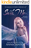 Save Me: Prequel (The  Angels of Paris Chronicles Book 4)