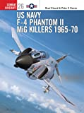 US Navy F-4 Phantom II MiG Killers (1) 1965-1970 (Osprey Combat Aircraft 26)