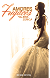 Amores fugaces (Spanish Edition)