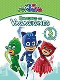PJ Masks. Cuaderno de vacaciones - 3 años (Cuadernos de vacaciones de PJ Masks)