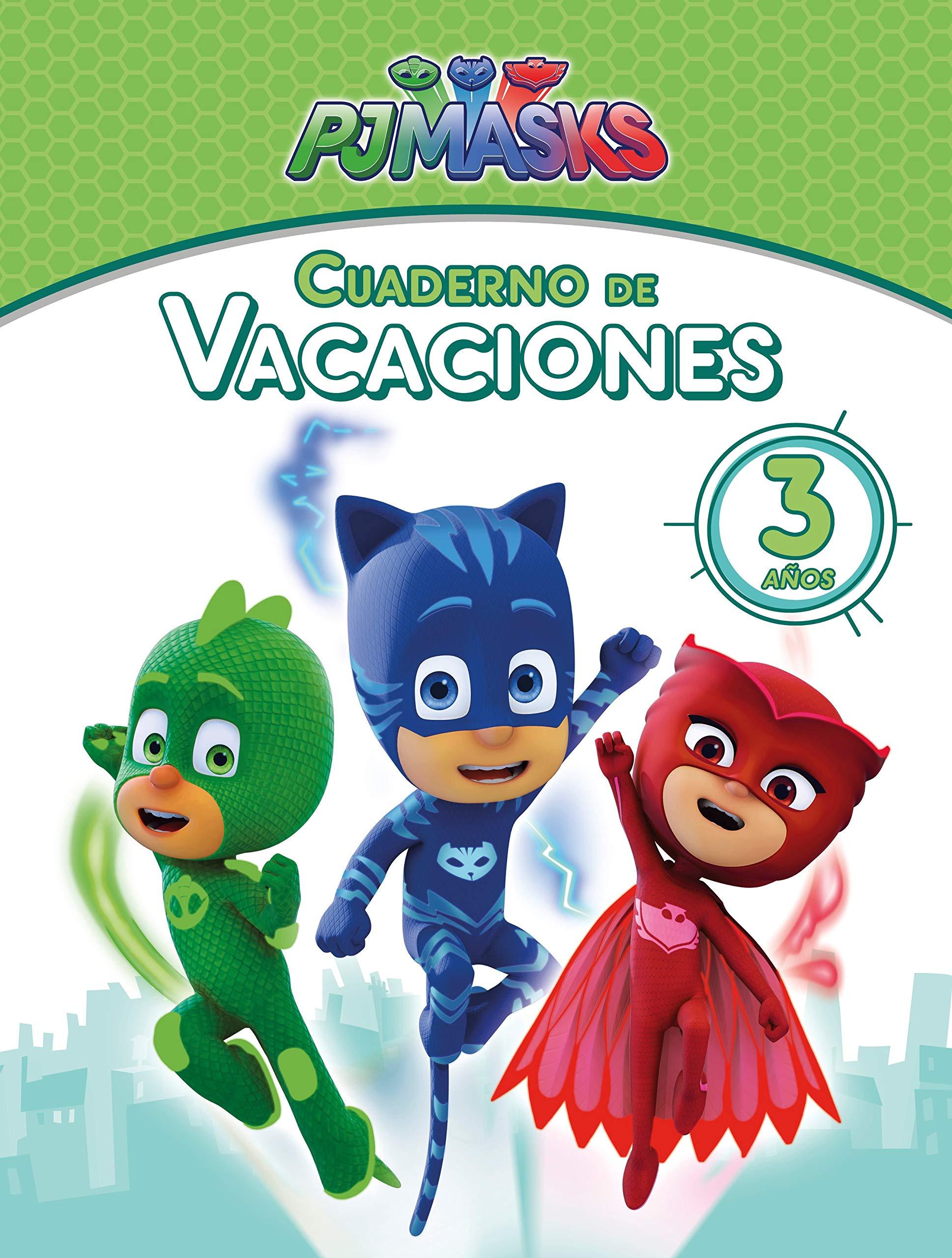 PJ Masks. Cuaderno de vacaciones - 3 años (Cuadernos de ...