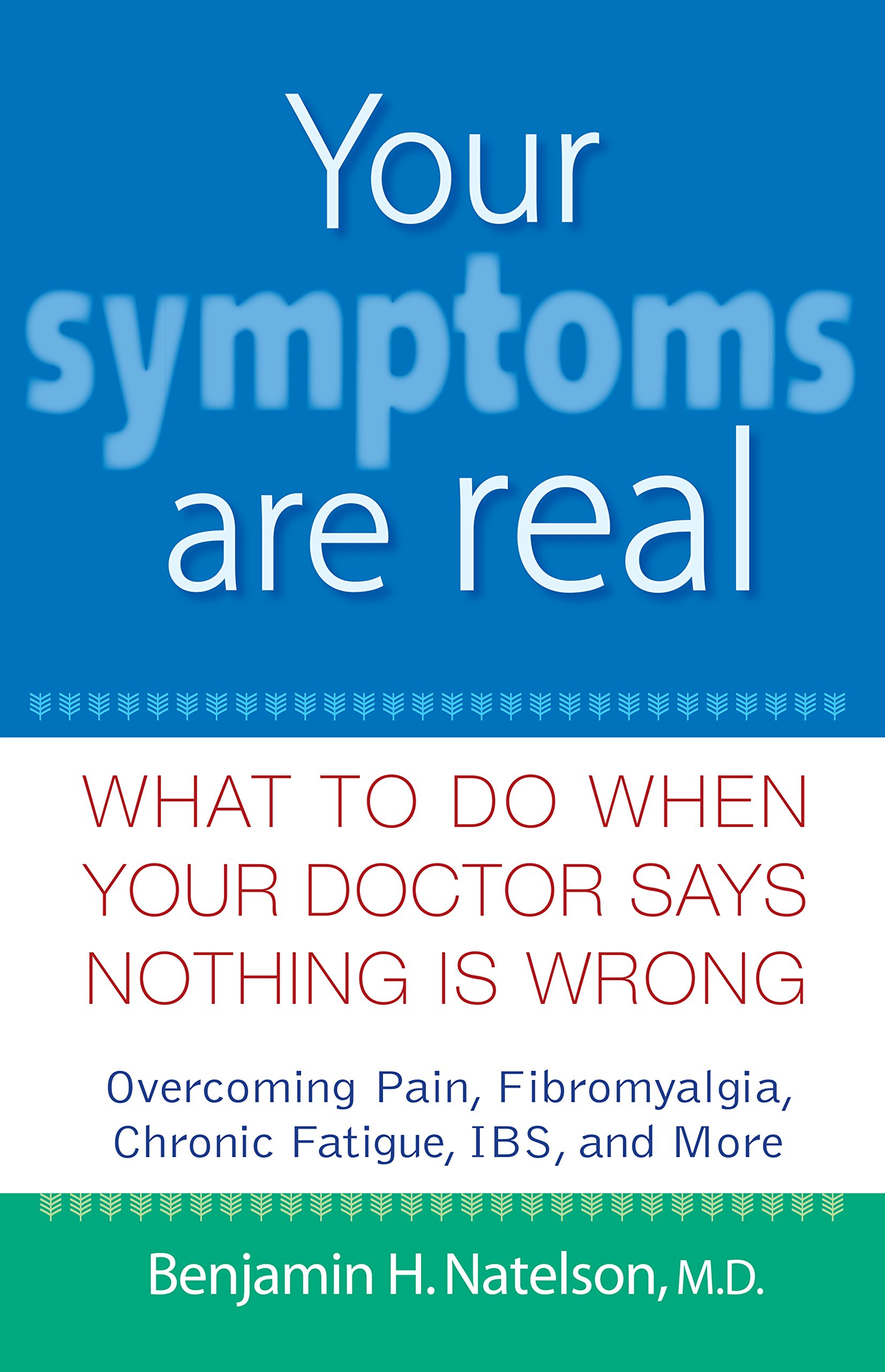 Download Your Symptoms Are Real: What to Do When Your Doctor Says Nothing Is Wrong ebook