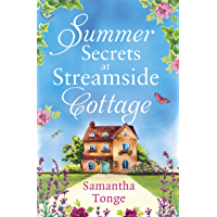 Summer Secrets at Streamside Cottage: an uplifting absolutely gripping page-turning novel