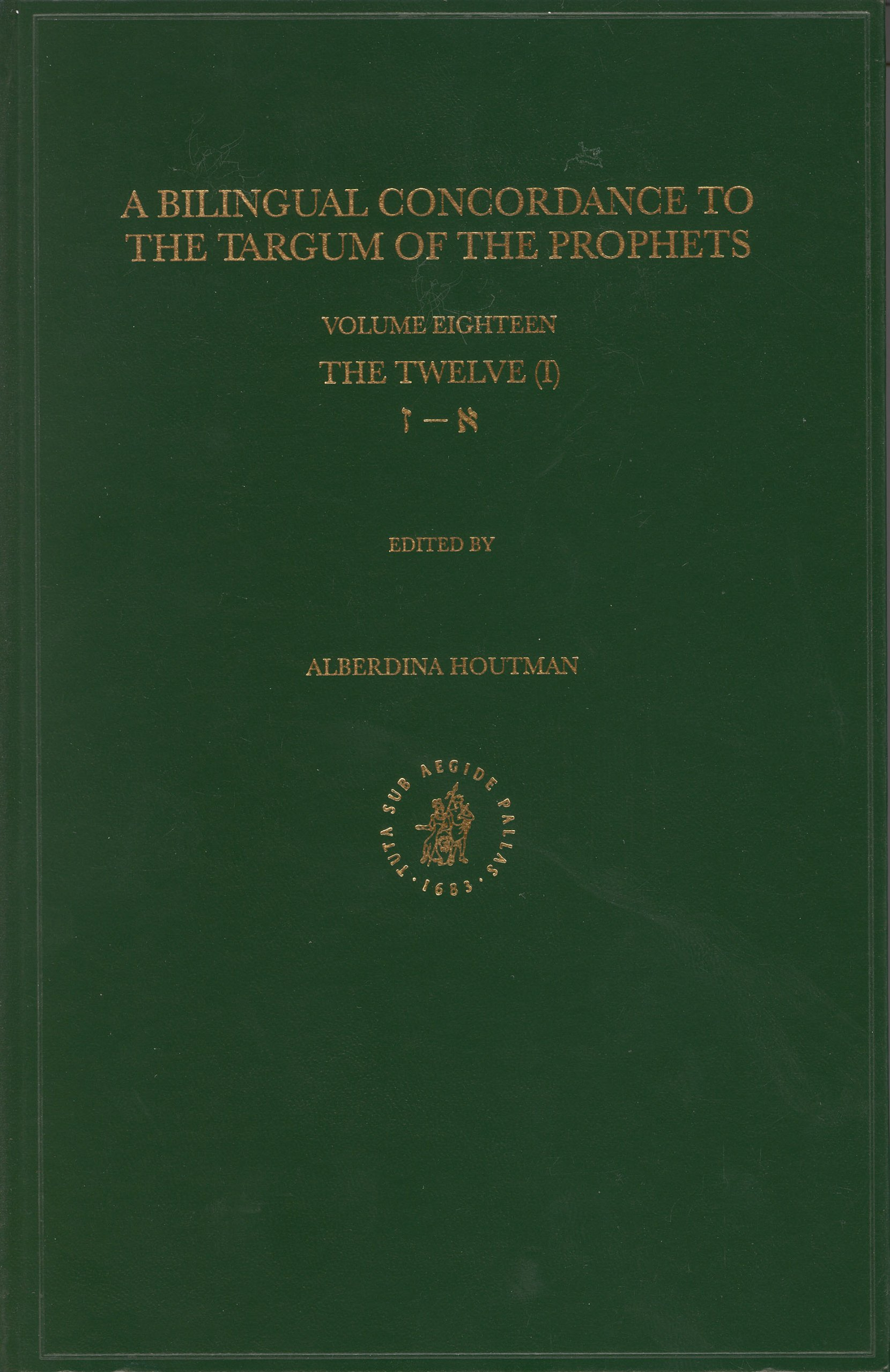 Bilingual Concordance to the Targum of the Prophets, Volume 18 Twelve (Aleph - Zayin) (Multilingual Edition)