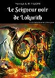 Le Seigneur noir de Lokarith