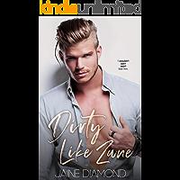 Dirty Like Zane: A Dirty Rockstar Romance (Dirty, Book 6)