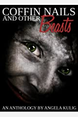 Coffin Nails and Other Beasts: A Micro Anthology Kindle Edition