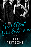 Willful Violation (Lawyers Behaving Badly Book 3)