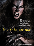 Instinto animal: Quince historias de lobas y cambiaformas (bestofthebest nº 2)