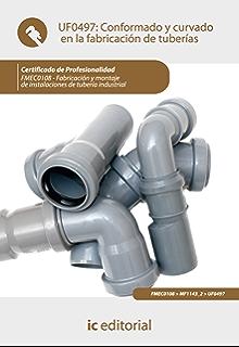Conformado y curvado en la fabricación de tuberías. FMEC0108 (Spanish Edition)
