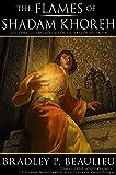 The Flames of Shadam Khoreh (The Lays of Anuskaya Book 3)