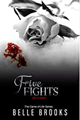 Five Fights (The Game of Life Novella Series Book 5) Kindle Edition