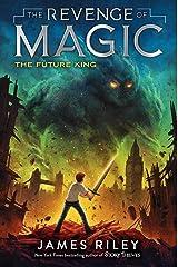 The Future King (The Revenge of Magic Book 3) Kindle Edition