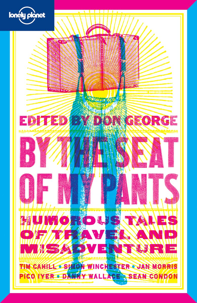 Download By the Seat of My Pants (Lonely Planet Travel Literature) ebook