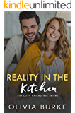 Reality in the Kitchen: The LUSH Restaurant Sweet Romance Series (The LUSH Restaurant Series Book 4)