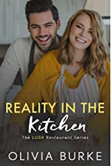 Reality in the Kitchen: The LUSH Restaurant Sweet Romance Series (The LUSH Restaurant Series Book 4) Kindle Edition