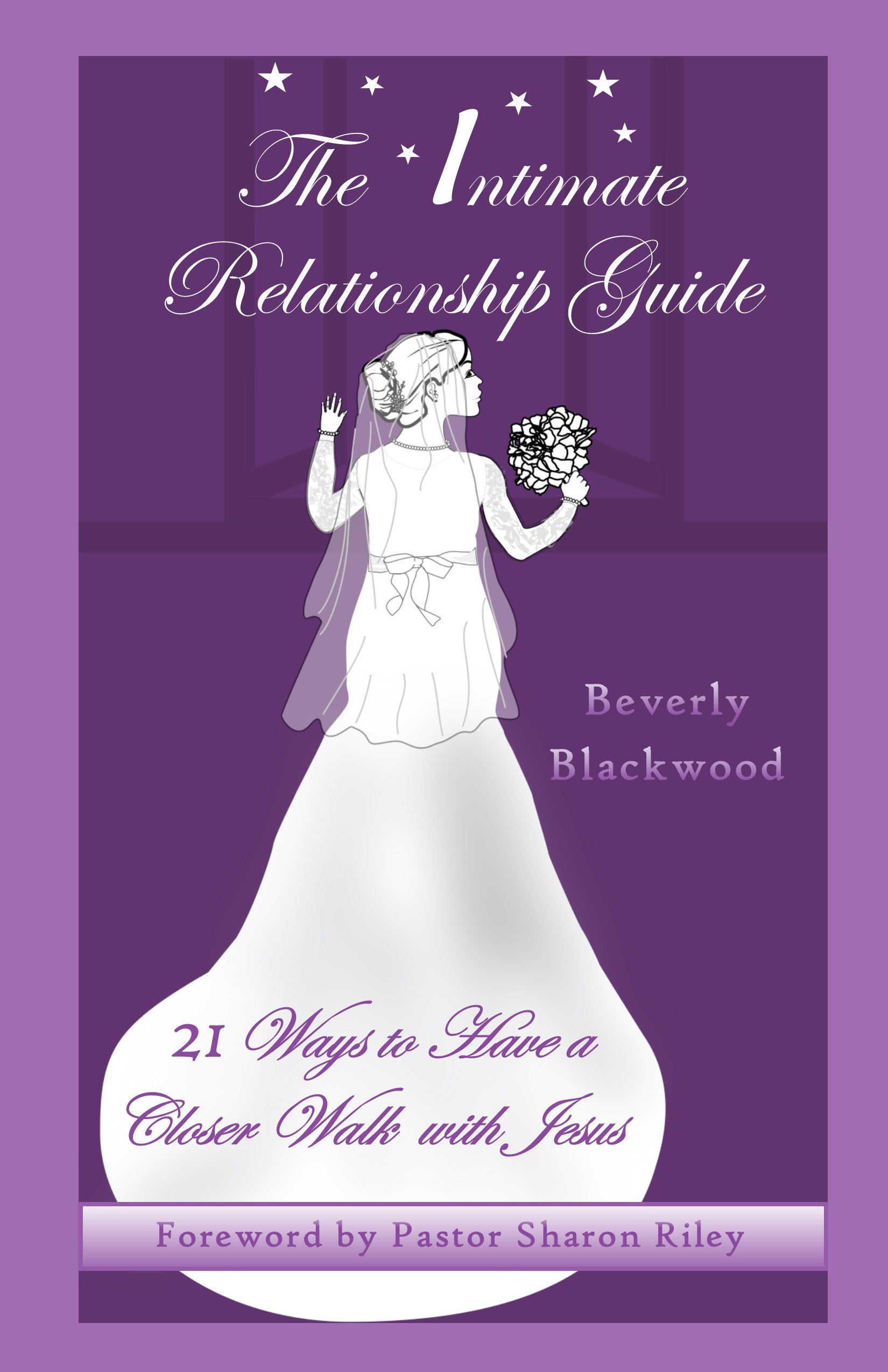 The Intimate Relationship Guide: 21 Ways to Have a Closer Walk with Jesus pdf epub