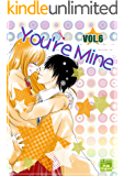 You're Mine Vol.6 (Manga Comic Book Graphic Novel) (English Edition)