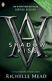 Vampire Academy: Shadow Kiss (English Edition)