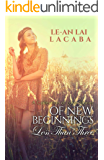Of New Beginnings: A Collection of Short Stories (Less Than Three Book 1)