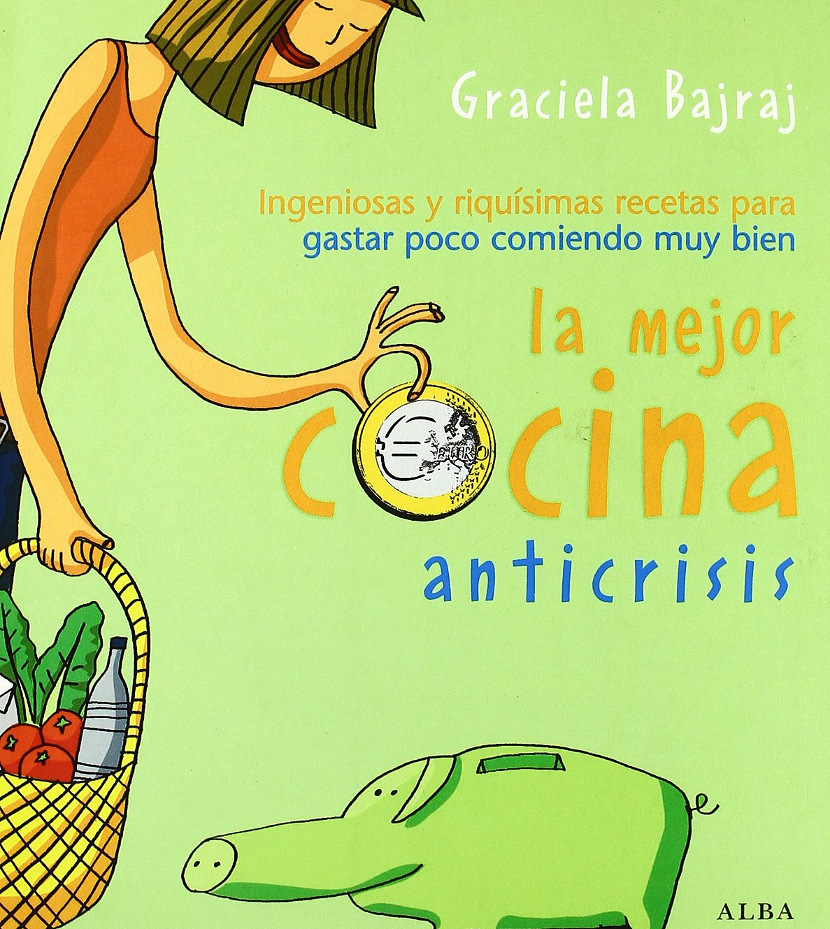 La Mejor Cocina Anticrisis (Spanish) Paperback – 2009