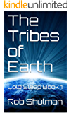 The Tribes of Earth: Cold Sleep Book 1