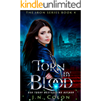 Torn By Blood (The Iron Series Book 4)