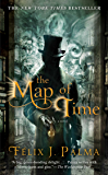 The Map of Time: A Novel (The Map of Time Trilogy Book 1)