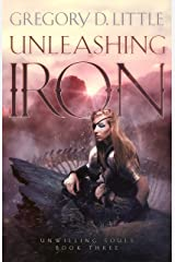 Unleashing Iron (Unwilling Souls Book 3) Kindle Edition