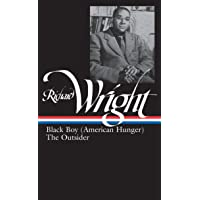 Richard Wright: Later Works (LOA #56): Black Boy (American Hunger) / The Outsider (Library of America Richard Wright Edition, Band 2)