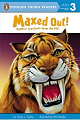 Maxed Out!: Gigantic Creatures from the Past (Penguin Young Readers, Level 3) Paperback