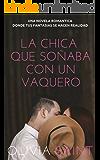 La Chica que Soñaba con un Vaquero: Novela Romantica  (Novela Romántica del Oeste nº 1) (Spanish Edition)