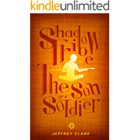 The Shadow Tribe: The Son of a Soldier (Part 3)