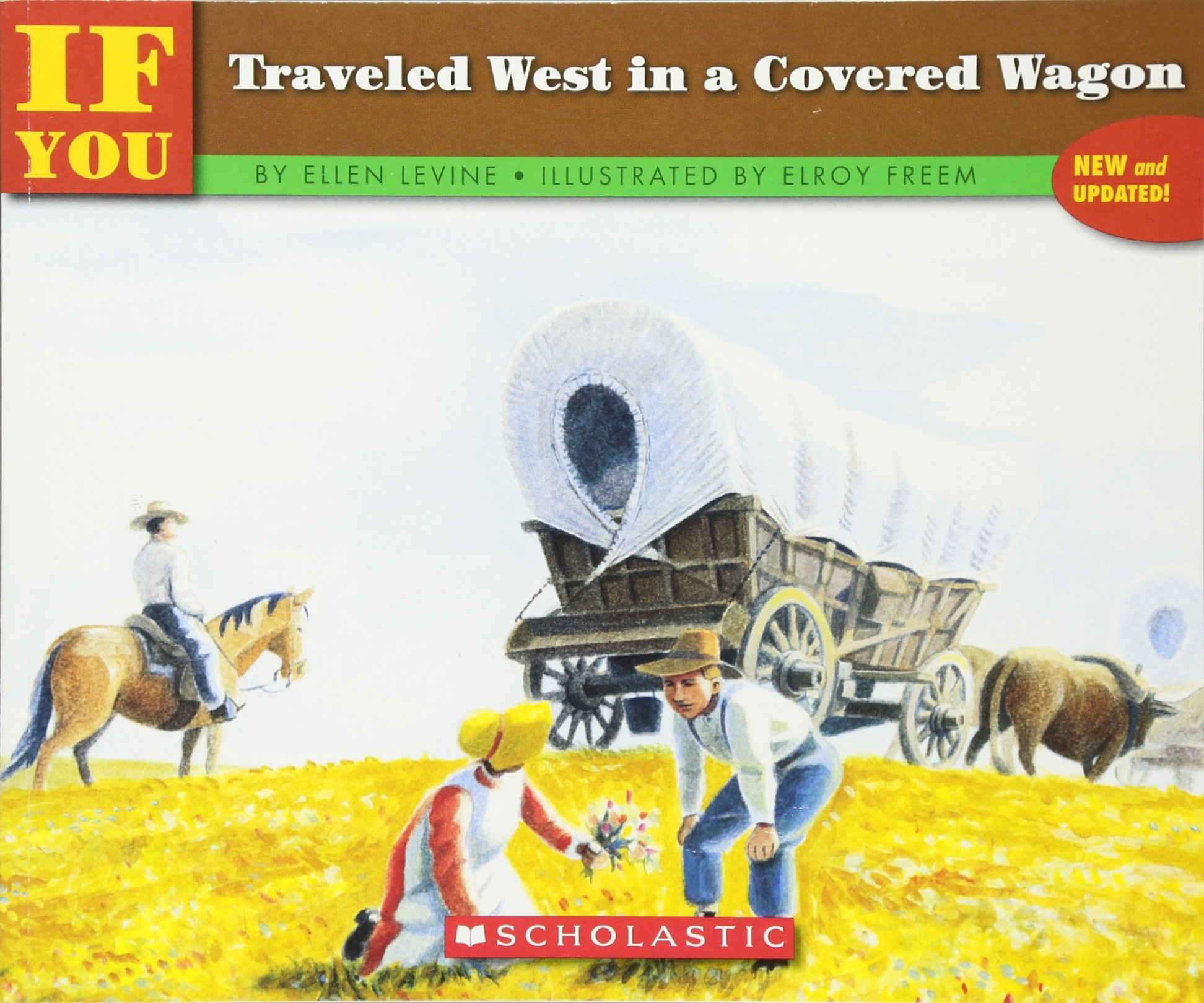 If You Traveled West In A Covered Wagon: Ellen Levine, Elroy Freem:  9780590451581: Amazon: Books