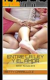 Entre la Ley y el Amor: Edición Revisada 2018 (Spanish Edition)
