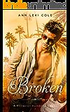 Broken: An Enemies To Lovers Rockstar Romance (A Rockstar Romance Series Book 3)