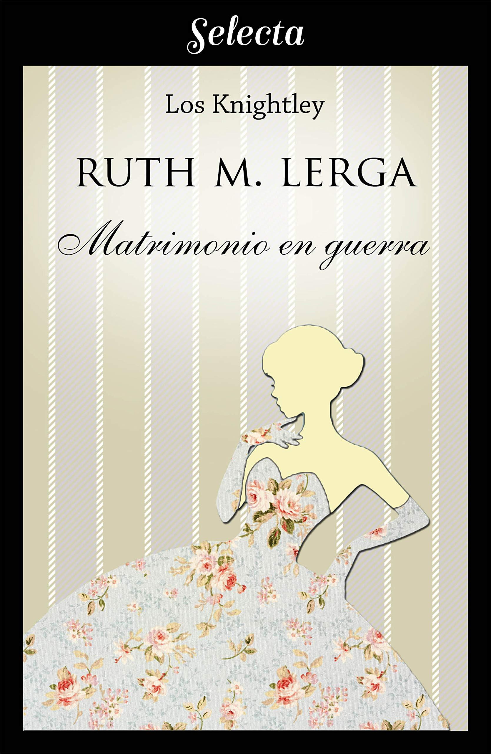 Matrimonio en guerra (Los Knightley 1) por Ruth M. Lerga