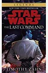 The Last Command: Star Wars Legends (The Thrawn Trilogy) (Star Wars: The Thrawn Trilogy Book 3) Kindle Edition