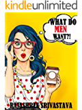 What Do MEN Want?