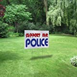 Plastic Weatherproof Yard Sign Support Our Police