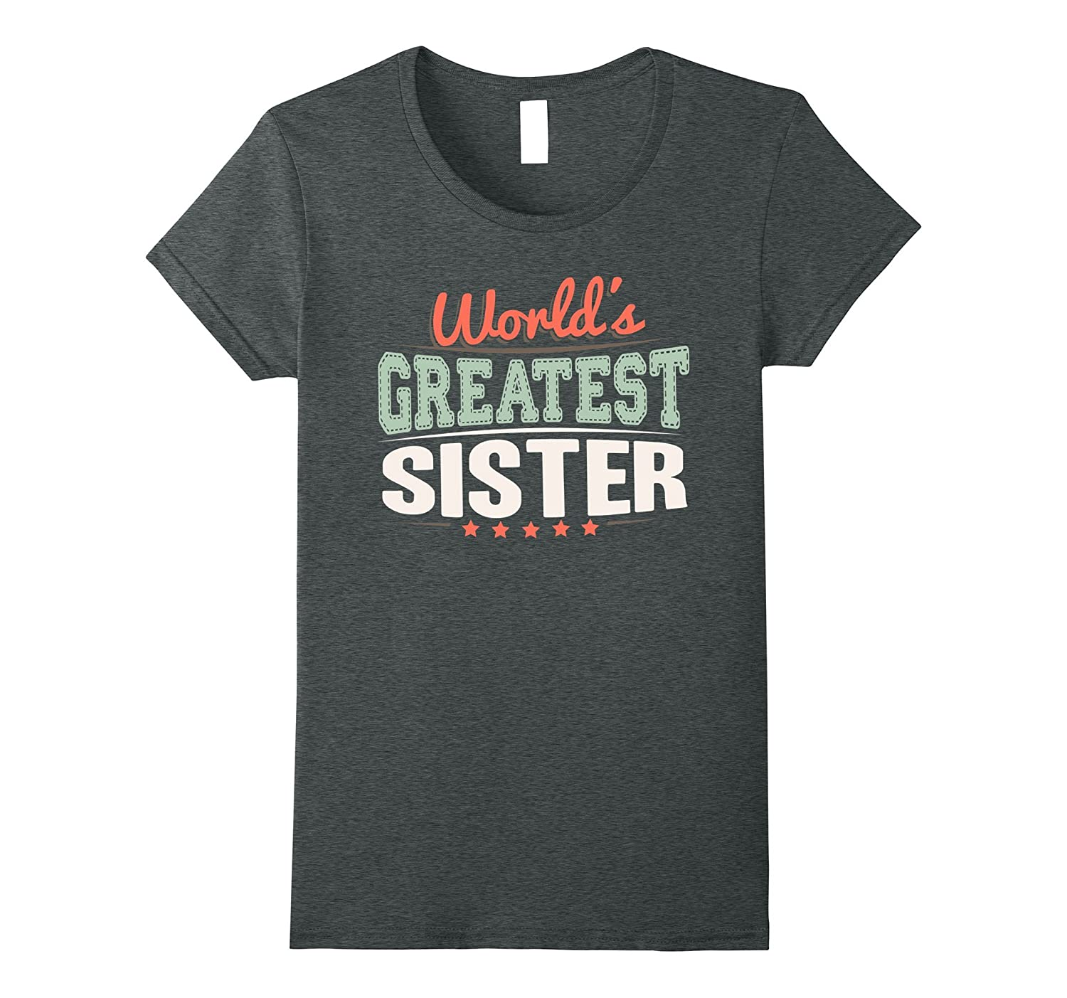 World's Greatest Sister Shirt. Sister Typo Gifts-TH