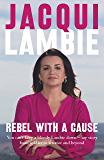 Rebel with a Cause: You can't keep a bloody Lambie down – my story from soldier to senator and beyond