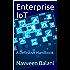 Enterprise IoT: A Definitive Handbook